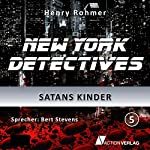 Satans Kinder (New York Detectives 5) | Henry Rohmer
