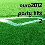 Euro2012 Party Hits 2