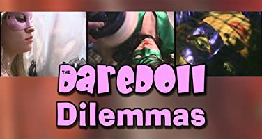 The DareDoll Dilemmas, Episode 6