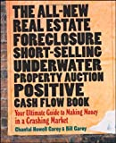 img - for All-New Real Estate Foreclosure, Short-Selling, Underwater, Property Auction, Positive Cash Flow Book Your Ultimate Guide to Making Money in a Crashing Market by Carey, Chantal Howell, Carey, Bill [Wiley,2009] [Paperback] book / textbook / text book