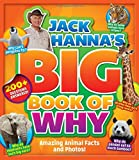 Jack Hanna's Big Book of Why: Amazing Animal Facts and Photos