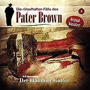 Der Hammer Gottes (Die rätselhaften Fälle des Pater Brown 3) | Gilbert Keith Chesterton