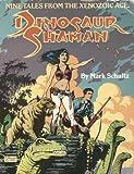 Dinosaur Shaman: Nine Tales from the Xenozoic Age (087816118X) by Schultz, Mark