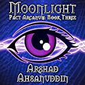 Moonlight: Pact Arcanum, Book 3 (       UNABRIDGED) by Arshad Ahsanuddin Narrated by Jack Wallen