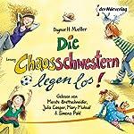 Die Chaosschwestern legen los! (Die Chaosschwestern 1)   Dagmar H. Mueller