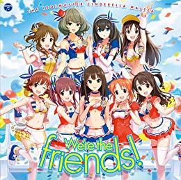 THE IDOLM@STER CINDERELLA MASTER We\'re the friends!