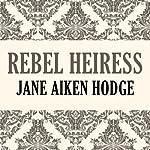 Rebel Heiress | Jane Aiken Hodge
