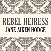 Rebel Heiress | [Jane Aiken Hodge]
