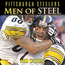 Pittsburgh Steelers: Men of Steel Audiobook by Jim Wexell Narrated by Bob Souer