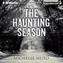 The Haunting Season (       UNABRIDGED) by Michelle Muto Narrated by Tavia Gilbert