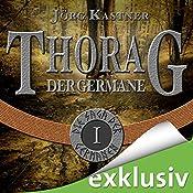 Thorag der Germane (Die Saga der Germanen 1)   Jörg Kastner