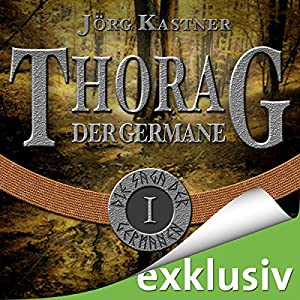 Thorag der Germane (Die Saga der Germanen 1) | Livre audio