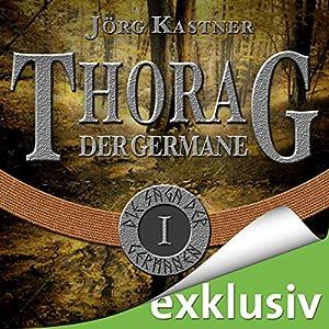 Thorag der Germane (Die Saga der Germanen 1) Hörbuch