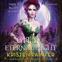 City of Eternal Night (       UNABRIDGED) by Kristen Painter Narrated by Elijah Alexander