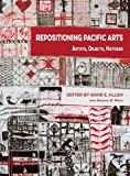 img - for Repositioning Pacific Arts: Artists, Objects, Histories book / textbook / text book