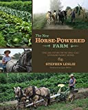 img - for The New Horse-Powered Farm: Tools and Systems for the Small-Scale, Sustainable Market Grower book / textbook / text book