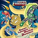 D. R. Shealy Green Lantern vs. the Meteor Monster! (DC Super Friends)