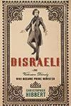 Disraeli: The Victorian Dandy Who Bec...