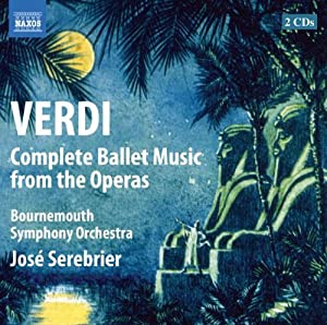 Verdi: Complete Ballet Music From Operas (Naxos: 8572818-19)