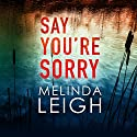 Say You're Sorry: Morgan Dane, Book 1 Hörbuch von Melinda Leigh Gesprochen von: Cris Dukehart