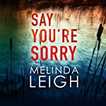 Say You're Sorry: Morgan Dane, Book 1 | Melinda Leigh
