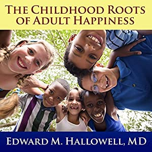 The Childhood Roots of Adult Happiness Audiobook