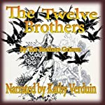 The Twelve Brothers |  The Brothers Grimm