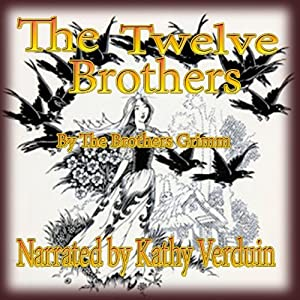 The Twelve Brothers | [The Brothers Grimm]