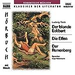 Der blonde Eckbert - Die Elfen - Der Runenberg | Ludwig Tieck