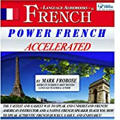 Power French Accelerated/8 One-Hour Audio Lessons/Complete Written Listening Guide/Tapescript | [Mark Frobose]