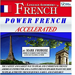 Power French Accelerated: 8 One-Hour Audio Lessons (English and French Edition) Audiobook