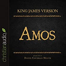 Holy Bible in Audio - King James Version: Amos (       UNABRIDGED) by King James Version Narrated by David Cochran Heath