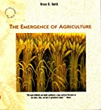 Emergence of Agriculture (0756756103) by Smith, Bruce D.