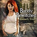 Barely Bewitched: Southern Witch, Book 2 (       UNABRIDGED) by Kimberly Frost Narrated by Amy Rubinate