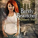 Barely Bewitched: Southern Witch, Book 2 | Kimberly Frost