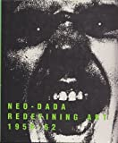 Neo-Dada: Redefining Art 1958-62 (0876636296) by Hapgood, Susan