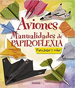 Aviones: Manualidades de papiroflexia (100 Manualidades) (Spanish