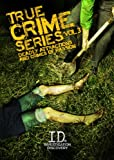 True Crime Series-V03 Deadly Attractions & Crime Passion