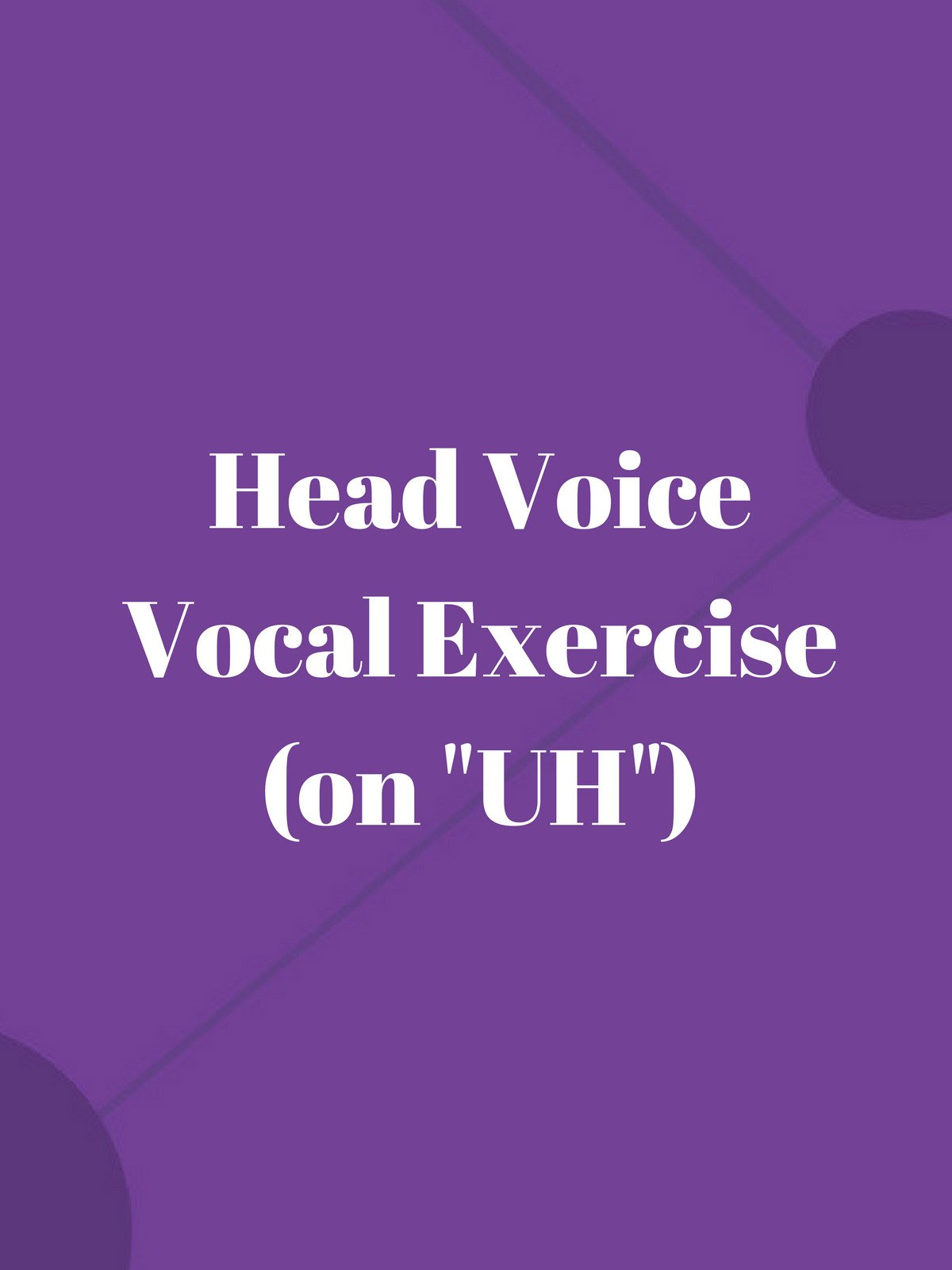 "Head Voice Vocal Exercise (on ""Uh"")"
