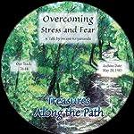 Overcoming Stress and Fear: Treasures Along the Path | Swami Kriyananda