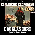 Comanche Reckoning: Kit Carson, Book 5 Audiobook by Douglas Hirt Narrated by Rusty Nelson