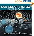 Our Solar System (Sun, Moons & Planet...