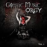 Gothic Music Orgy, Vol. 1 [Explicit]