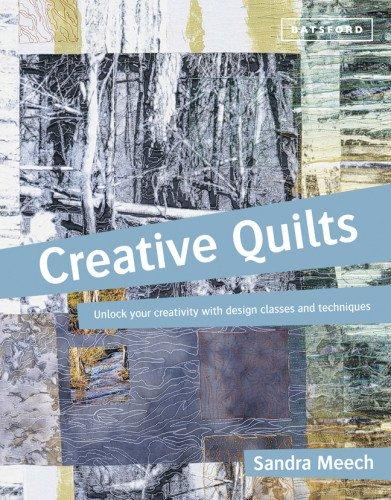 Creative Quilts: Design Techniques for Textile Artists
