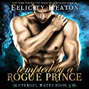 Tempted by a Rogue Prince: Eternal Mates Paranormal Romance Series, Book 3 Audiobook by Felicity Heaton Narrated by Aaron Abano