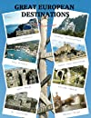 Great European Destinations (Volume 1)