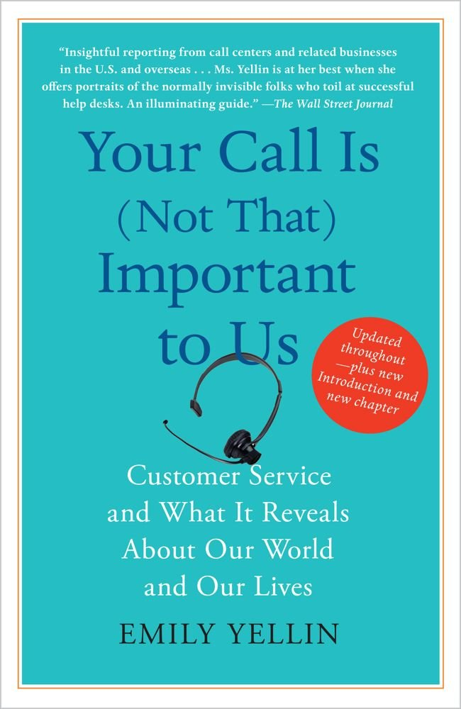 Your Call Is (Not That) Important to Us: Customer Service and What ...