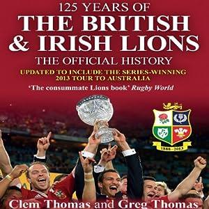 125 Years of the British & Irish Lions Audiobook