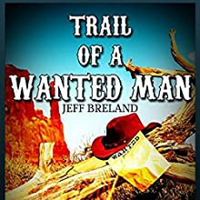 Trail of a Wanted Man: Loner with a Badge, Book 5 Audiobook by Jeff Breland Narrated by Carl Hausman