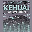Kehua! Audiobook by Fay Weldon Narrated by Rowena Cooper